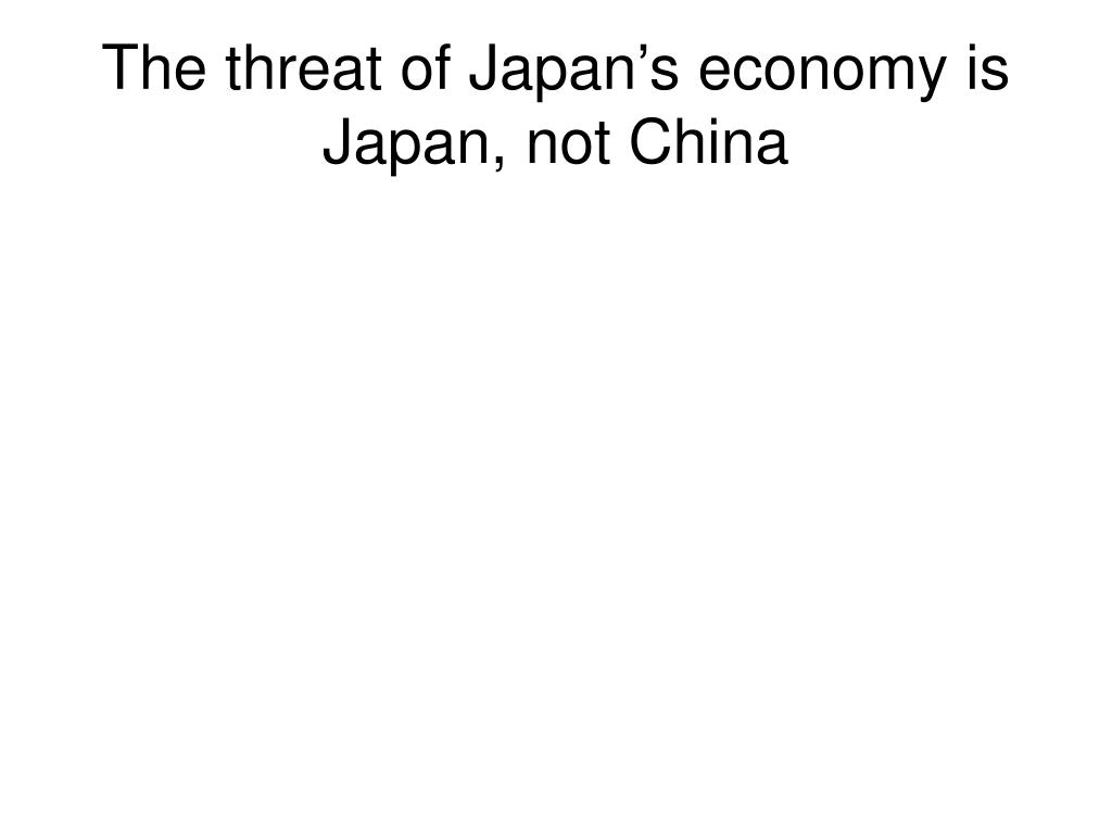 The threat of Japan's economy is Japan, not China