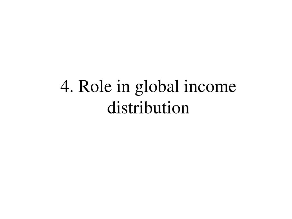 4. Role in global income distribution