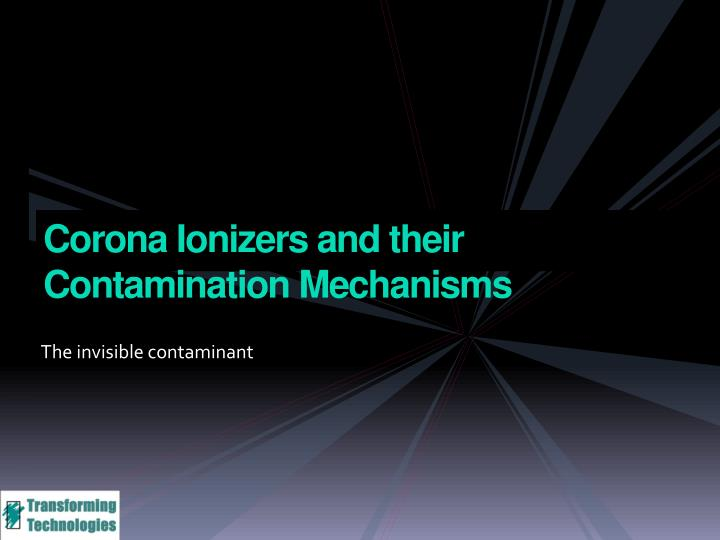 Corona Ionizers and their Contamination Mechanisms