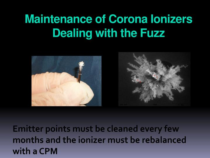 Maintenance of Corona Ionizers Dealing with the Fuzz