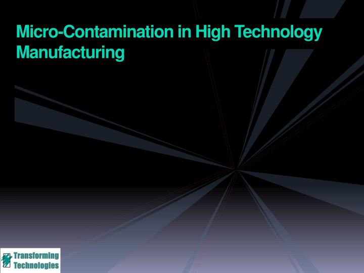 Micro contamination in high technology manufacturing