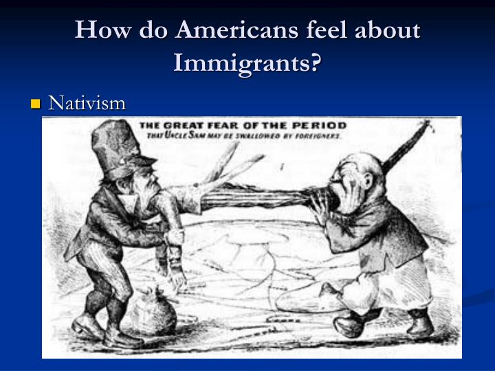 How do Americans feel about Immigrants?