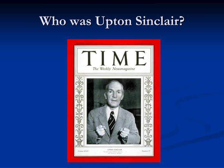 Who was upton sinclair
