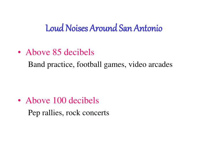 Loud Noises Around San Antonio