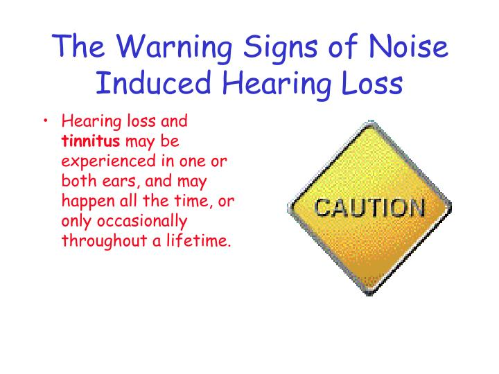 The Warning Signs of Noise Induced Hearing Loss