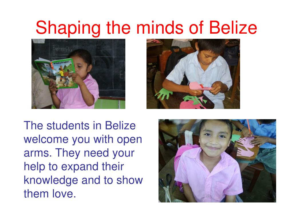 Shaping the minds of Belize