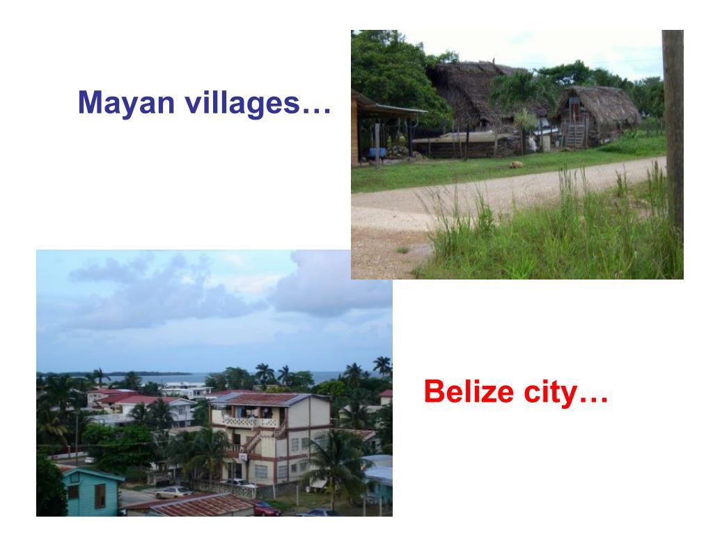 Mayan villages…