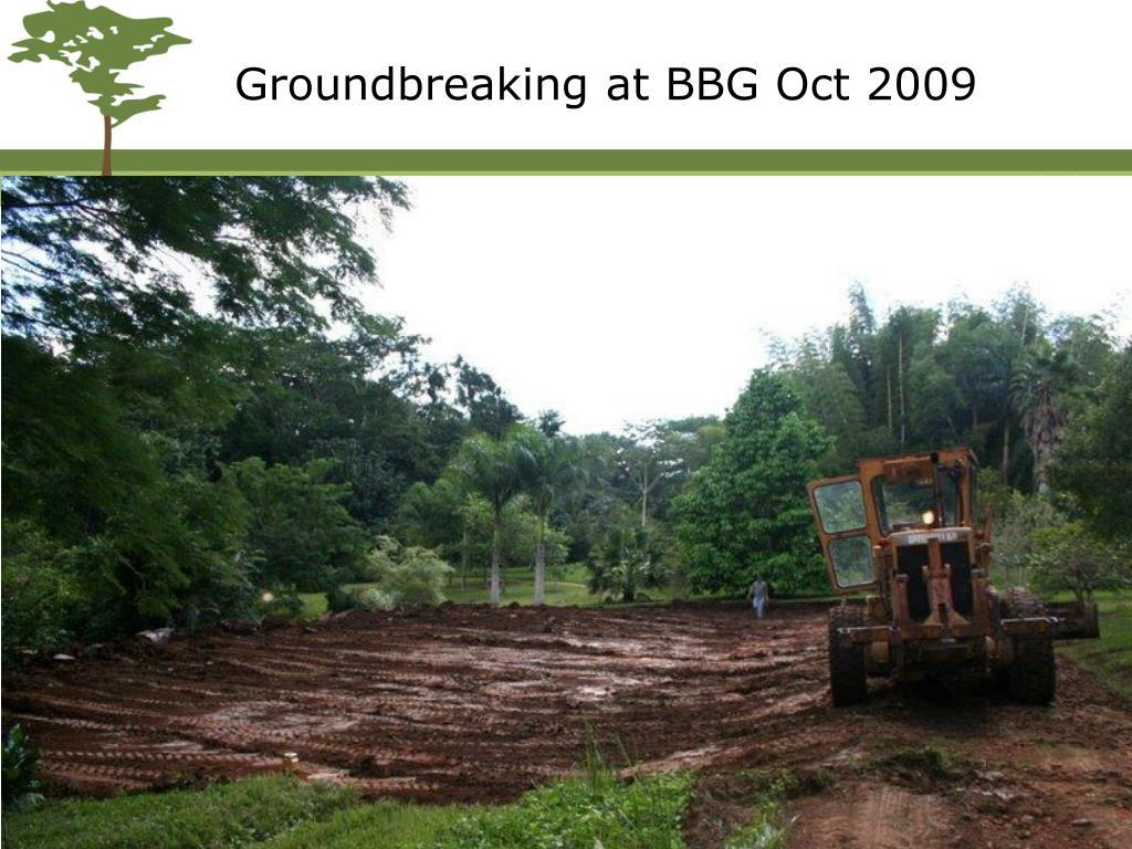 Groundbreaking at BBG Oct 2009