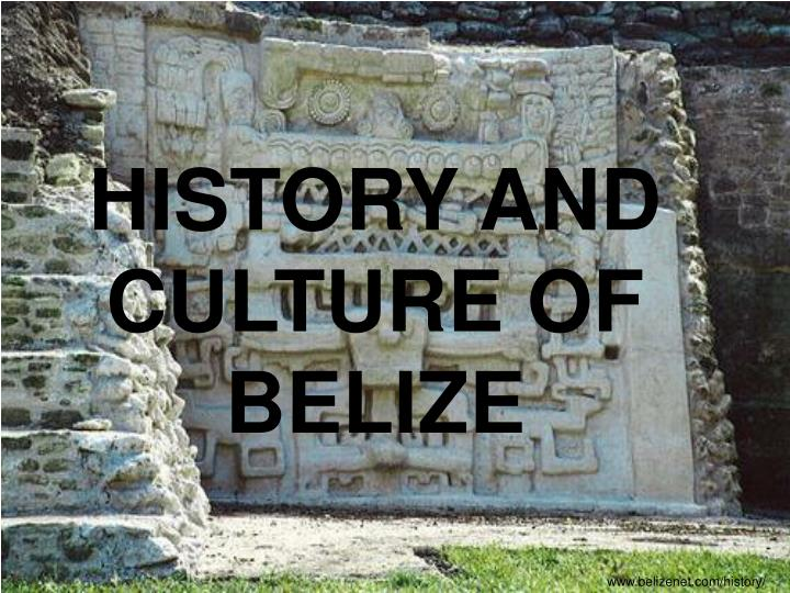 History and culture of belize