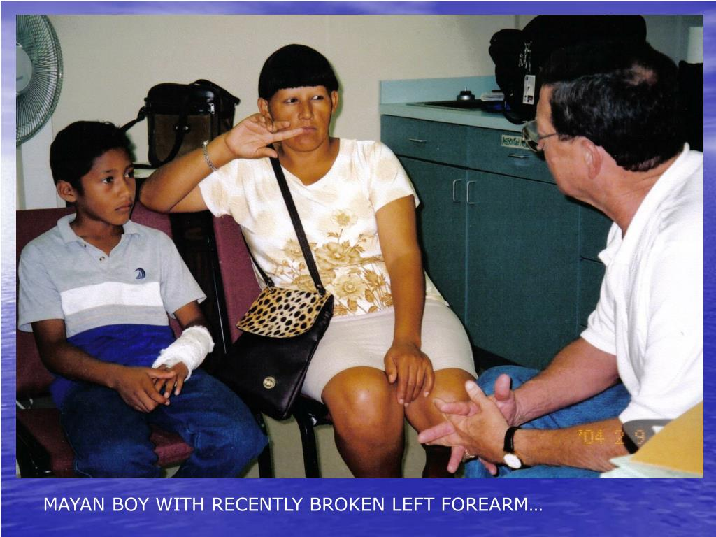 MAYAN BOY WITH RECENTLY BROKEN LEFT FOREARM…