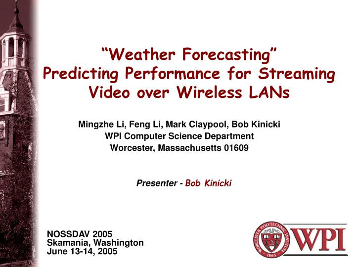 weather forecasting predicting performance for streaming video over wireless lans