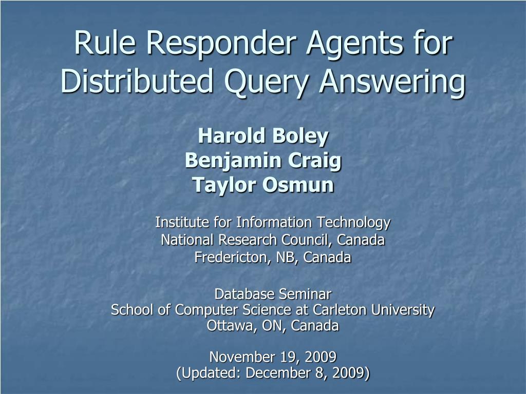 rule responder agents for distributed query answering harold boley benjamin craig taylor osmun l.