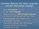 translation between pas native languages and oa s interchange language