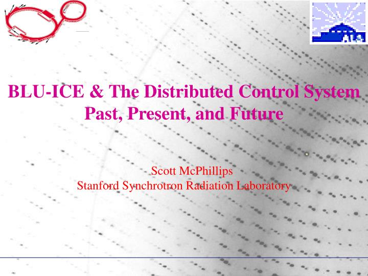 Blu ice the distributed control system past present and future