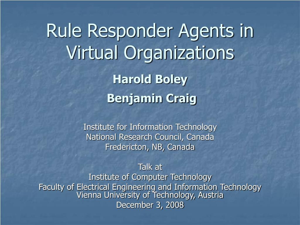 rule responder agents in virtual organizations harold boley benjamin craig l.