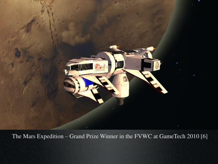 The Mars Expedition – Grand Prize Winner in the FVWC at GameTech 2010 [6]