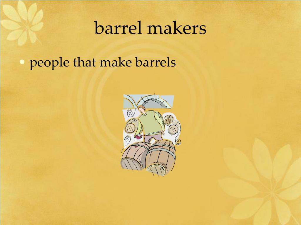 barrel makers