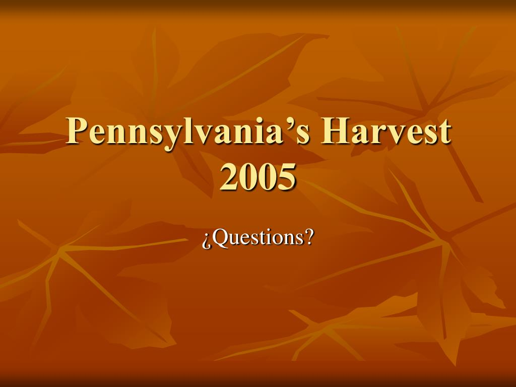 Pennsylvania's Harvest 2005