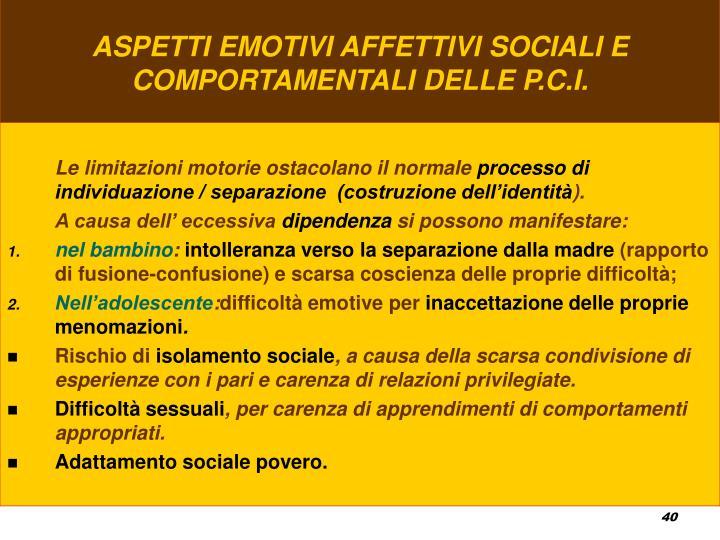 ASPETTI EMOTIVI AFFETTIVI SOCIALI E COMPORTAMENTALI DELLE P.C.I.