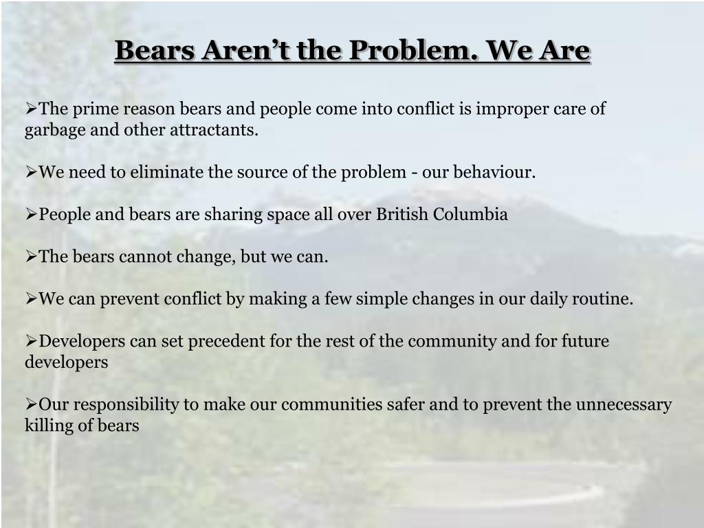 Bears Aren't the Problem.We Are