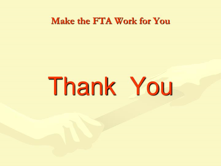 Make the FTA Work for You