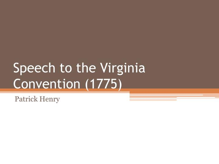 speech to the virginia convention 1775 n.