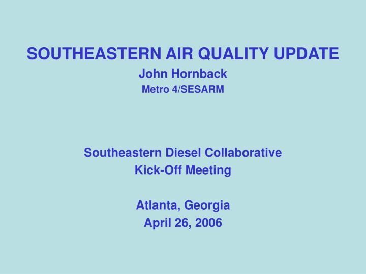 SOUTHEASTERN AIR QUALITY UPDATE
