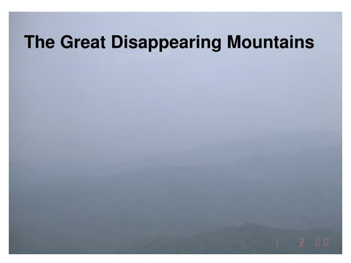 The Great Disappearing Mountains