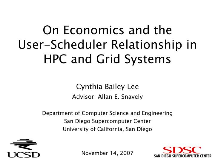 on economics and the user scheduler relationship in hpc and grid systems n.