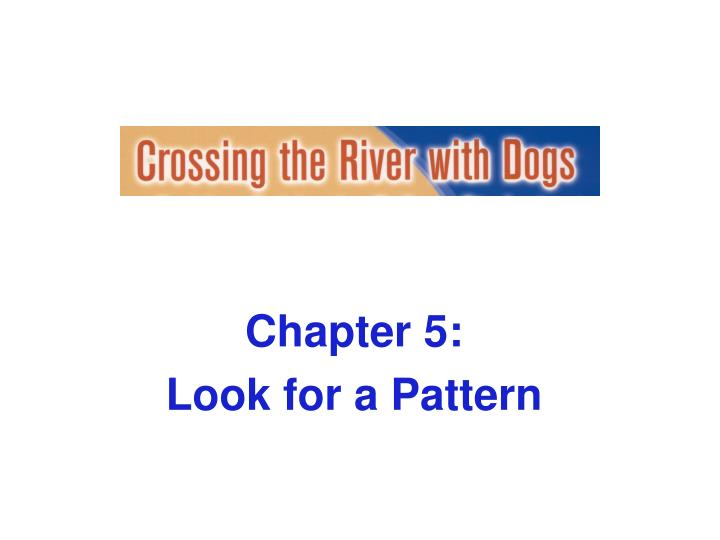 Chapter 5 look for a pattern