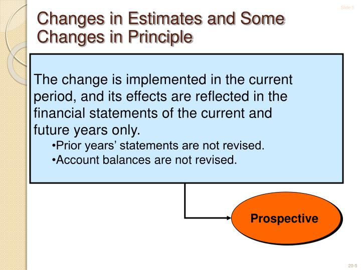 Changes in Estimates and Some Changes in Principle