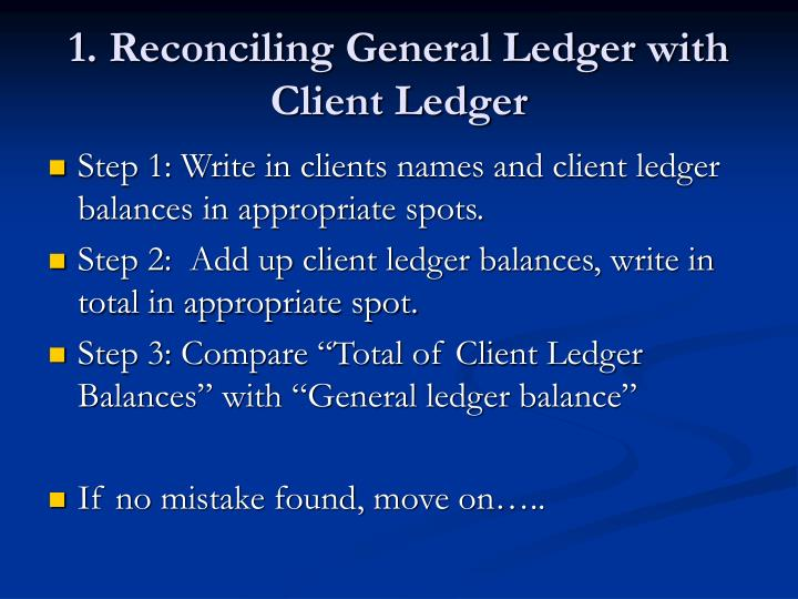 1. Reconciling General Ledger with Client Ledger