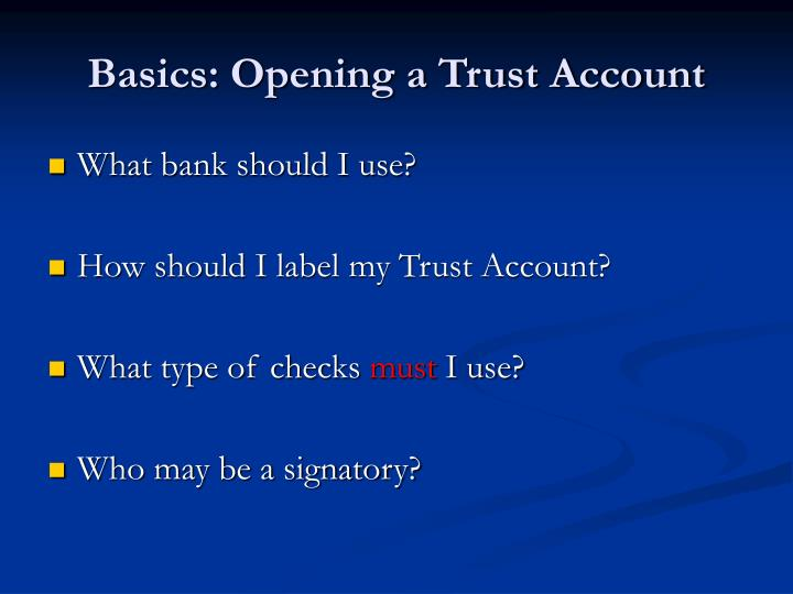 Basics: Opening a Trust Account