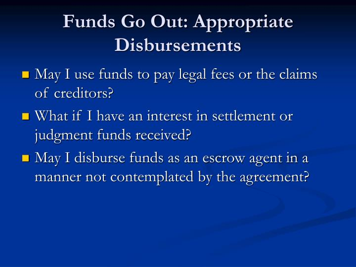Funds Go Out: Appropriate Disbursements