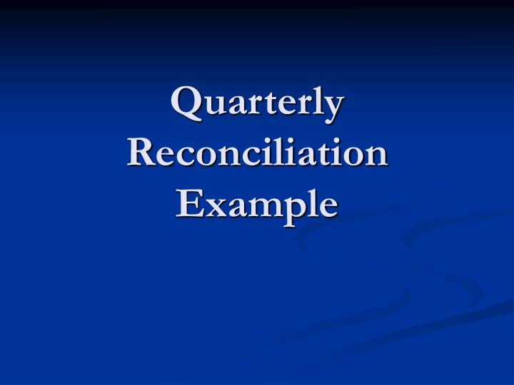 Quarterly Reconciliation Example