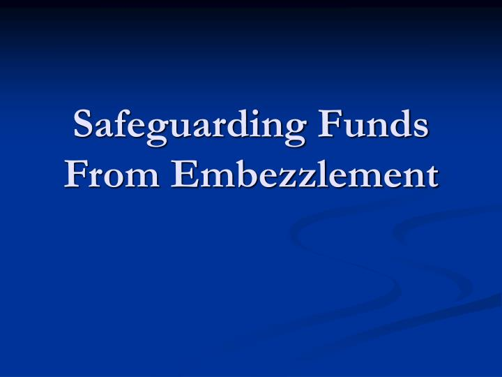 Safeguarding Funds From Embezzlement