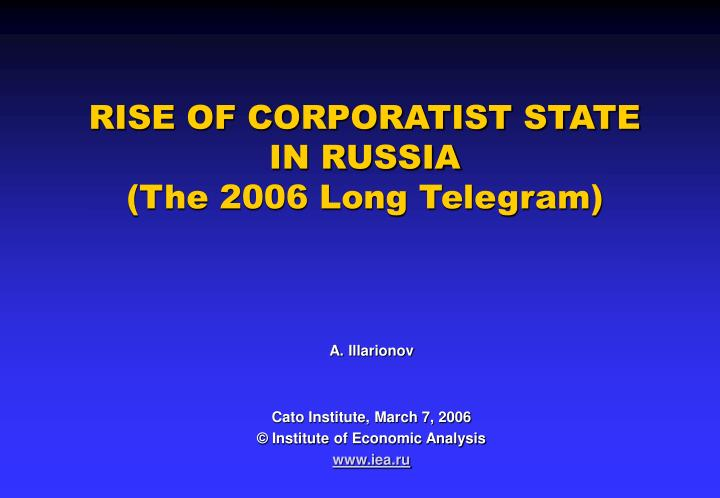 Rise of corporatist state in russia the 2006 long telegram