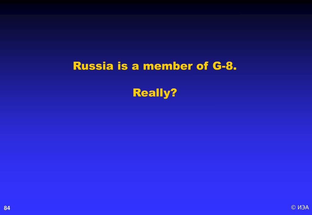 Russia is a member of G-8.