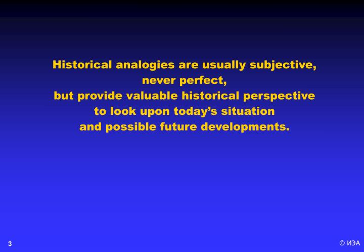 Historical analogies are usually subjective, never perfect,