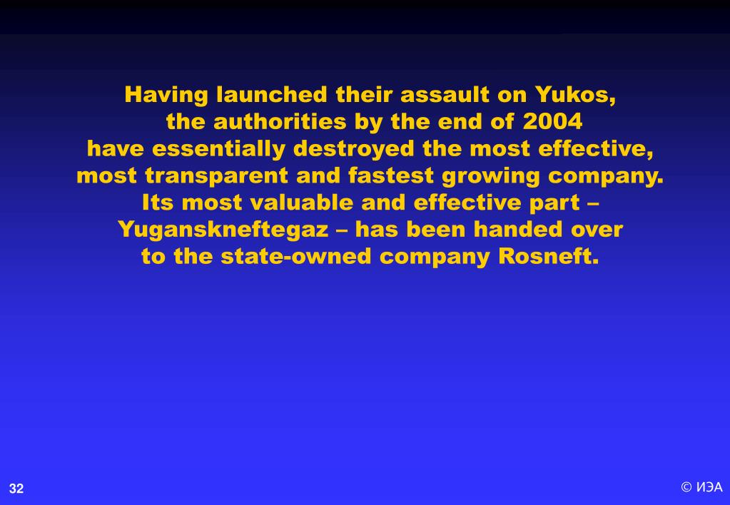 Having launched their assault on Yukos,