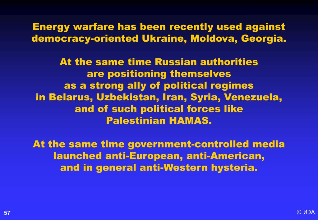 Energy warfare has been recently used against