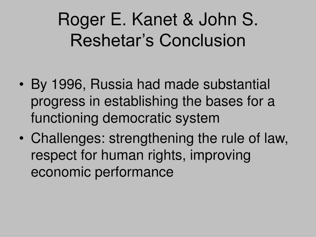 Roger E. Kanet & John S. Reshetar's Conclusion