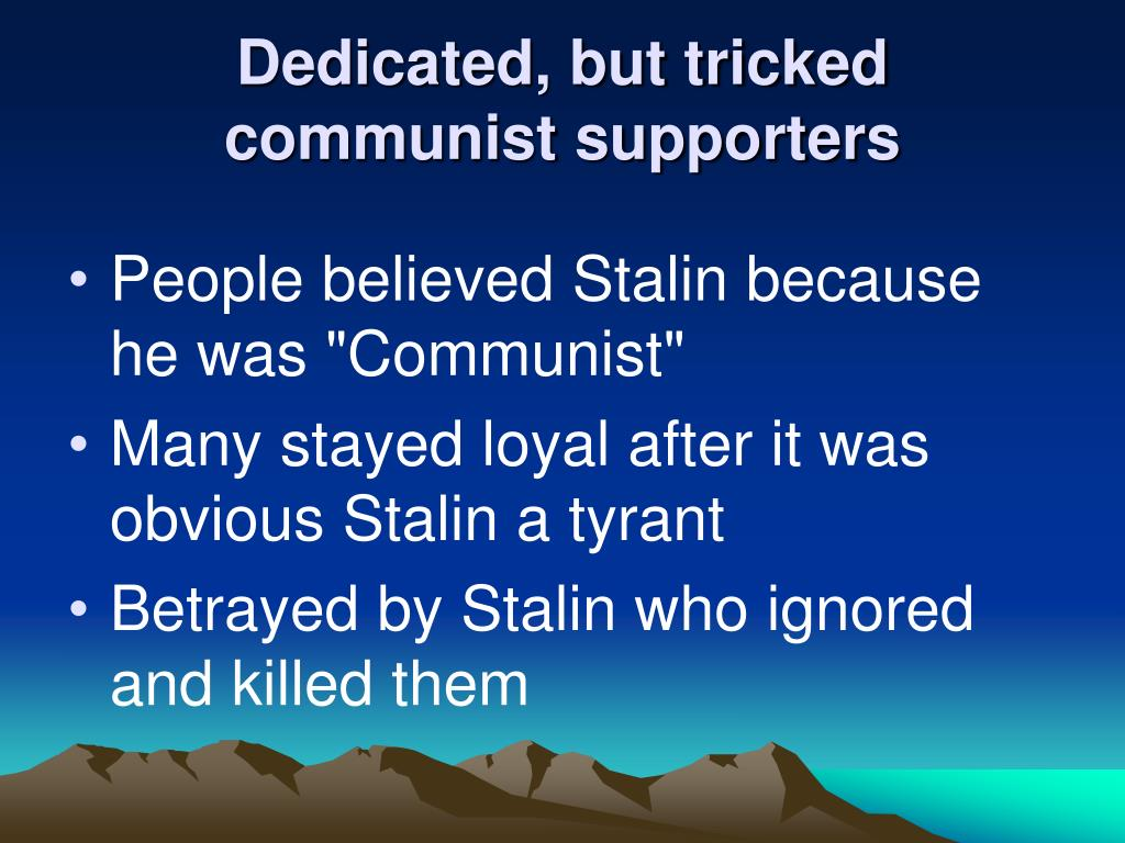 Dedicated, but tricked communist supporters