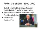 power transition in 1999 2000