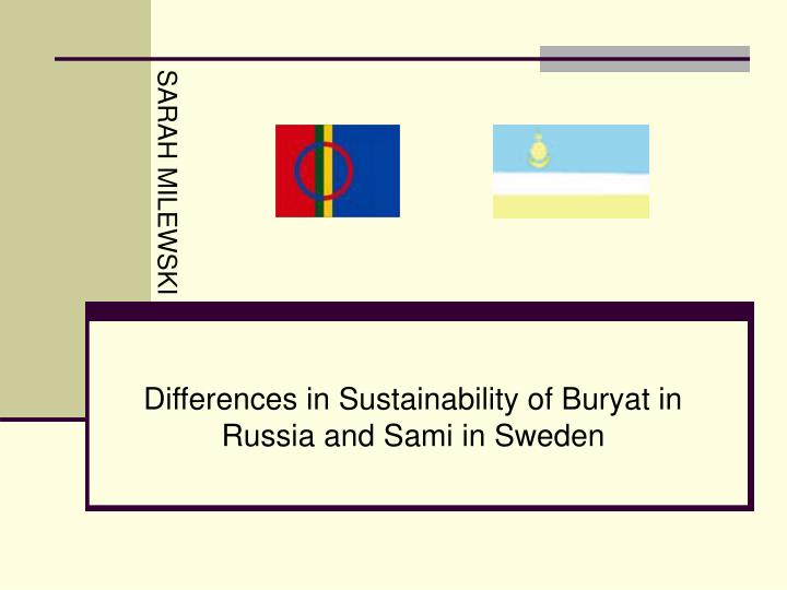 Differences in sustainability of buryat in russia and sami in sweden