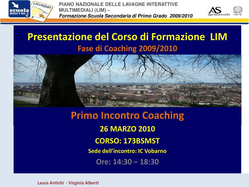 presentazione del corso di formazione lim fase di coaching 2009 2010 l.