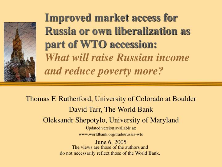 Improved market access for Russia or own liberalization as part of WTO accession: