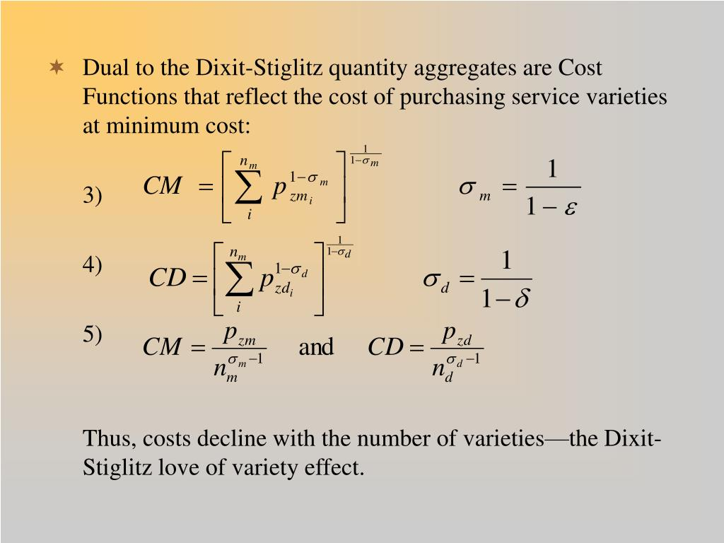 Dual to the Dixit-Stiglitz quantity aggregates are Cost Functions that reflect the cost of purchasing service varieties at minimum cost: