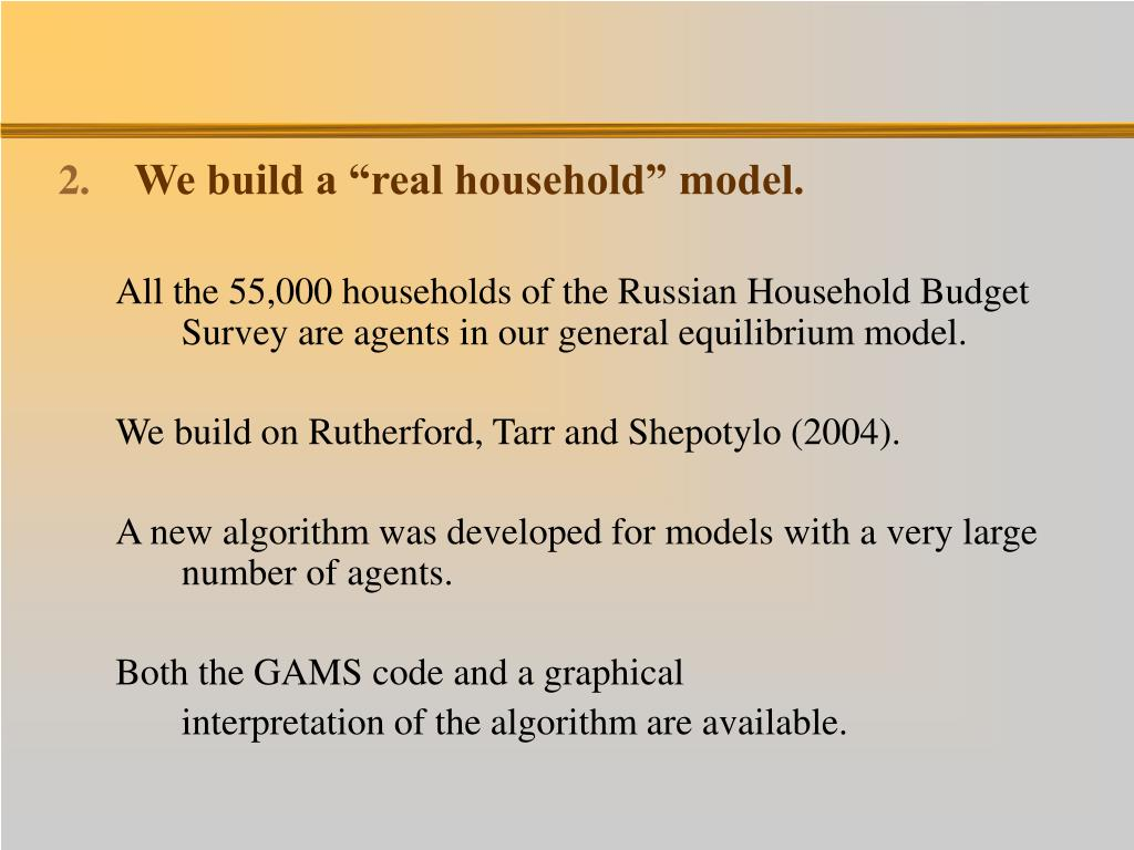 "We build a ""real household"" model."