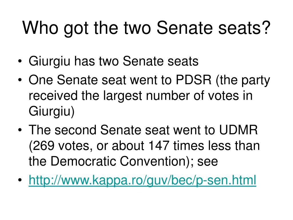 Who got the two Senate seats?